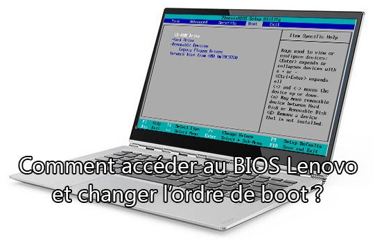 Comment accéder au BIOS Lenovo et changer l'ordre de boot