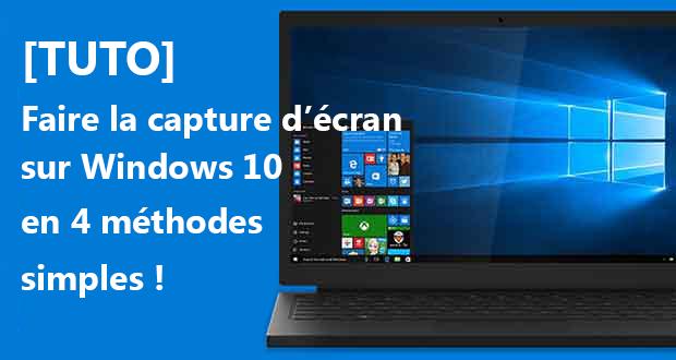 comment faire une capture d u0026 39  u00e9cran sur windows 10