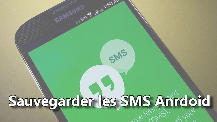 sauvegarder les SMS du mobile Android