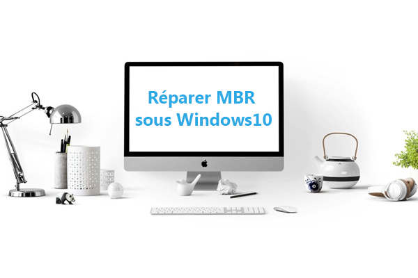 réparer le MBR sous Windows 10