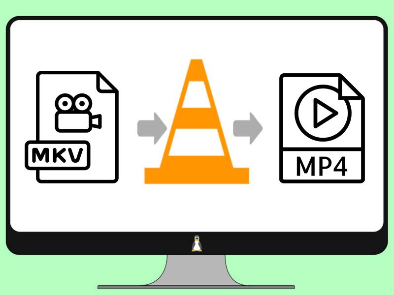 savez-vous comment convertir mkv en mp4 avec vlc