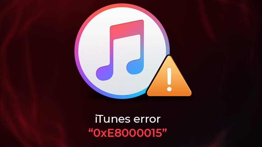 erreur 0xe8000015 lors de l'utilisation iTunes