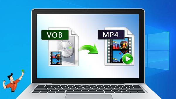 convertir VOB en MP4 sous Windows