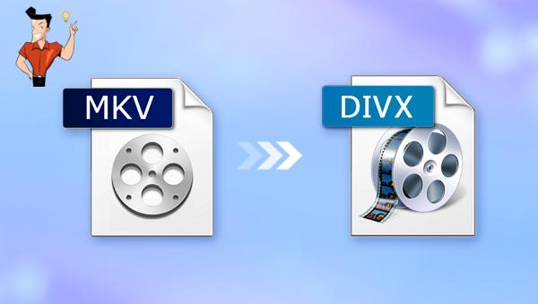 convertir une vidéo MKV en DIVX
